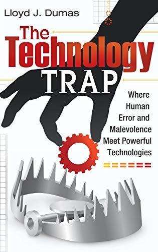 The Technology Trap: Where Human Error and Malevolence Meet Powerful Technologies