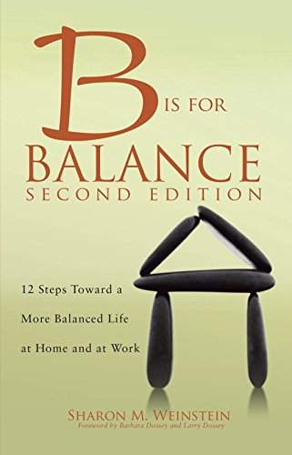 B is for Balance, 2nd Edition: A Nurse's Guide to Caring for Yourself at Work and at Home Pdf