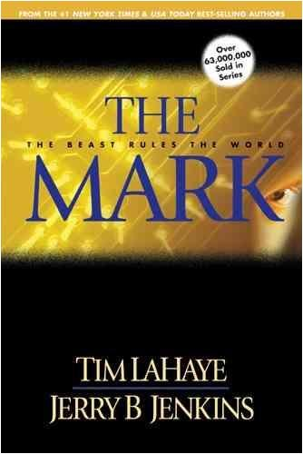 The Mark by Tim LaHaye and Jerry B. Jenkins