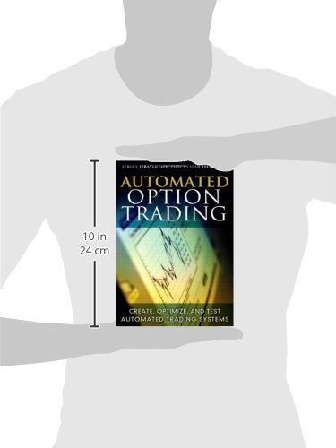 Automated Option Trading: Create, Optimize, and Test Automated Trading Systems by Brand: FT Press