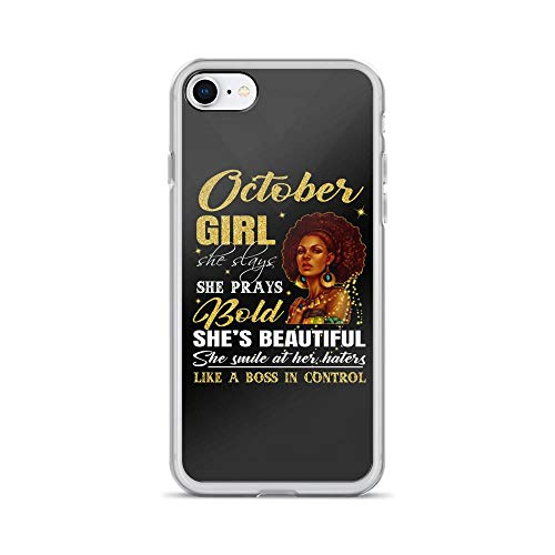 iPhone 7/8 Pure Clear Case Cases Cover October Girl She Slays She Prays She Beautiful and