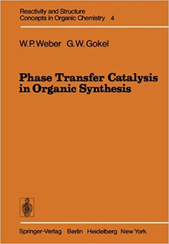 Book Phase Transfer Catalysis in Organic Synthesis (Reactivity and Structure: Concepts in Organic Chemistry)
