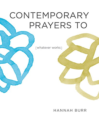 Contemporary Prayers to [whatever works]