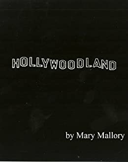 Hollywoodland: Tales Lost and Found by [Mallory, Mary]