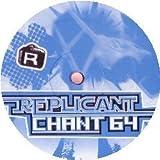 Replicant / Chant 64