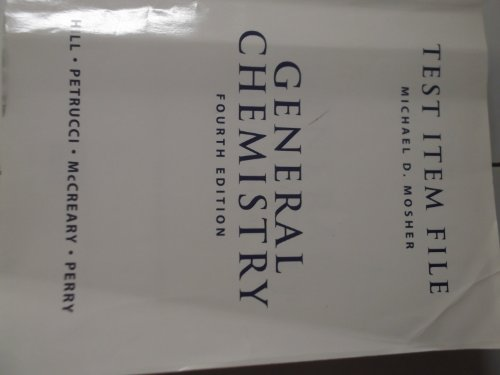 Test Item File for General Chemistry/ 4th Edition By Hill, Petrucci, Mccreary, Perry