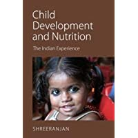 Child Development and Nutrition: The Indian Experience