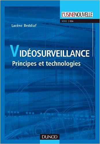 En ligne téléchargement gratuit Vidéosurveillance - Principes et technologies pdf ebook