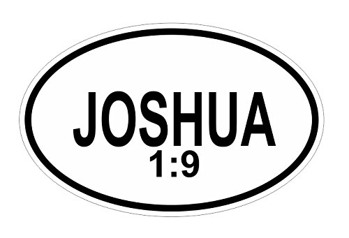 JS Artworks Joshua 1 9 Oval Vinyl Bumper Sticker Decal Christian Bible Verse Inspirational Motivational Inspiring Uplifting