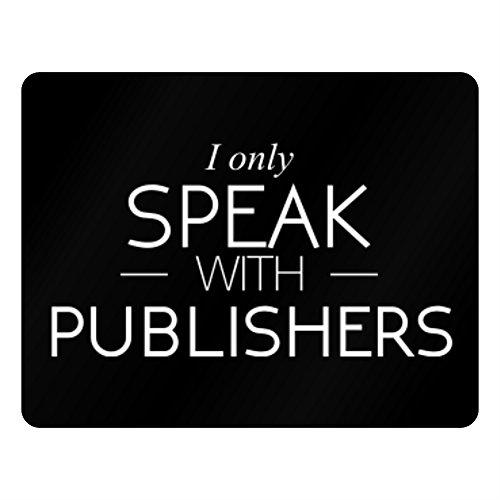 Idakoos - I only speak with Publishers - Occupations - Plastic Acrylic