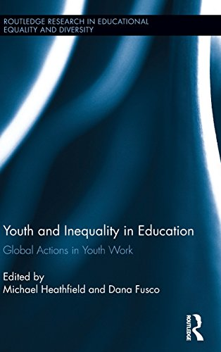 Youth and Inequality in Education: Global Actions in Youth Work (Routledge Research in Educational Equality and Diversit