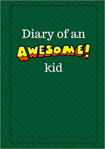 Diary of an Awesome Kid: Children's Creative Journal, 100 Pages, Fresh Cut Grass Pinstripes (Creative Journaling)