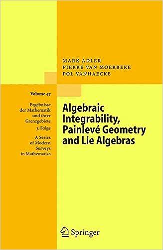 Book Algebraic Integrability, Painlevé Geometry and Lie Algebras (Ergebnisse der Mathematik und ihrer Grenzgebiete. 3. Folge / A Series of Modern Surveys in Mathematics)