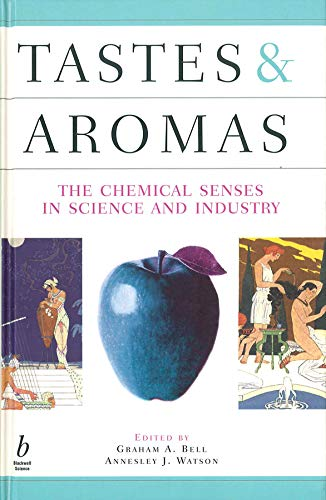 Tastes & Aromas: The Chemical Senses In Science and Industry