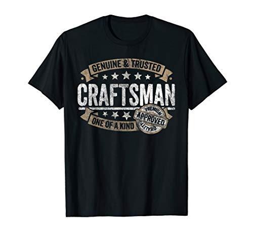 Craftsman Gift Genuine Trusted Profession Job Tee Shirt