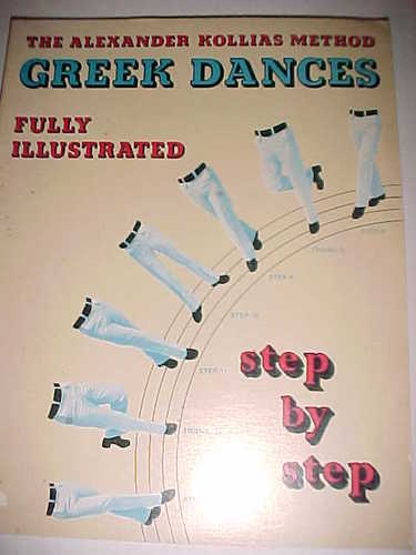 Greek dances fully illustrated, step by step: The Alexander Kollias method, Kollias, Alexander