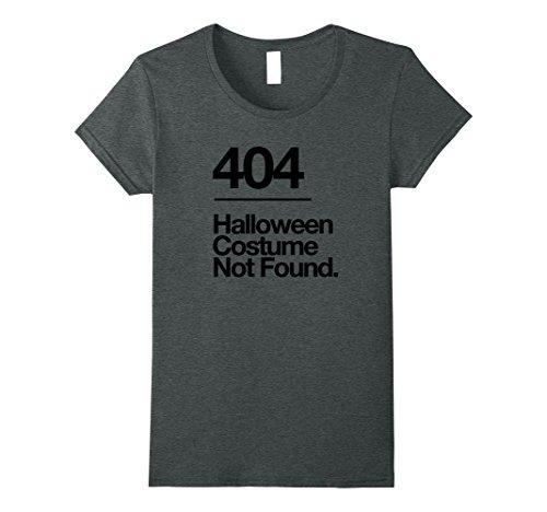 Womens 404 Costume Not Found Shirt Funny Halloween Fail T-Shirt Small Dark Heather