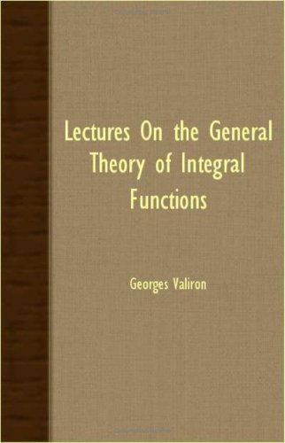 Lectures On The General Theory Of Integral Functions
