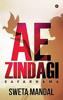 Ae Zindagi by Sweta Mandal