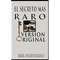 El Secreto Mas Raro (The Strangest Secret) (Spanish Edition)