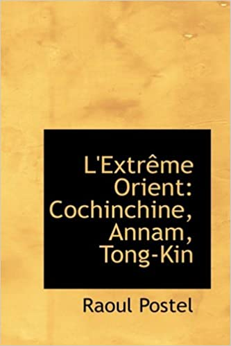 L'Extreme Orient: Cochinchine, Annam, Tong-Kin