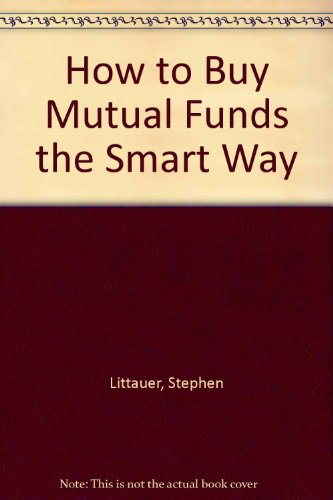 How to Buy Mutual Funds the Smart Way 1E (A Dearborn money maker kit)