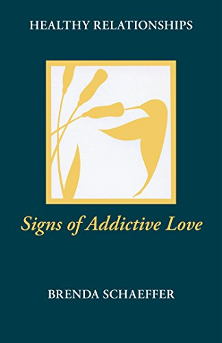 Signs of Addictive Love (Healthy Relationship Series)