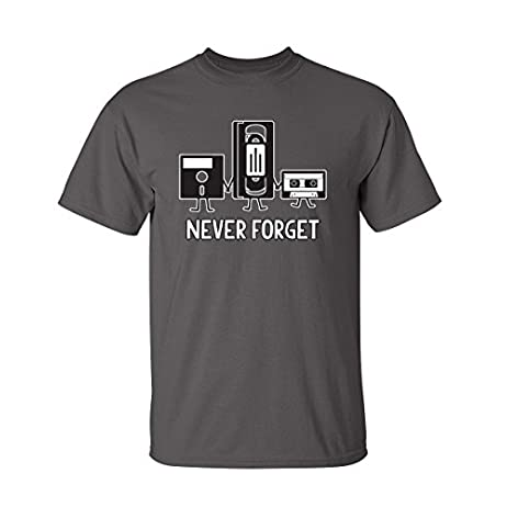 Never Forget Sarcastic Graphic Music Novelty Funny T Shirt 1