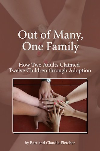 Out of Many One Family: How Two Adults Claimed Twelve Children Through Adoption ebook