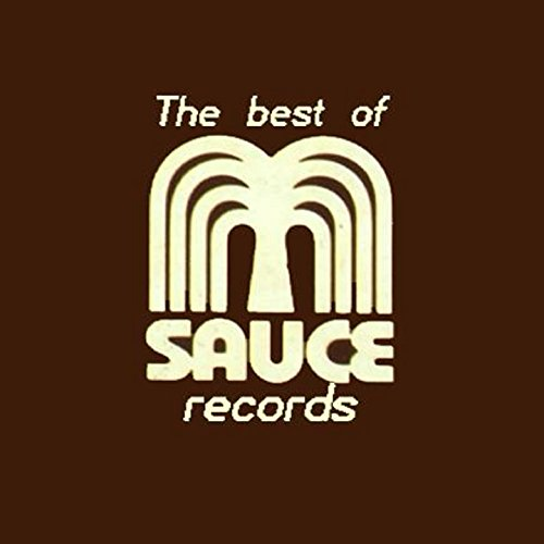 ... The Best of Sauce Records