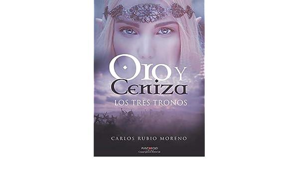 Oro y ceniza. Los tres tronos: Amazon.es: Rubio, Carlos: Libros