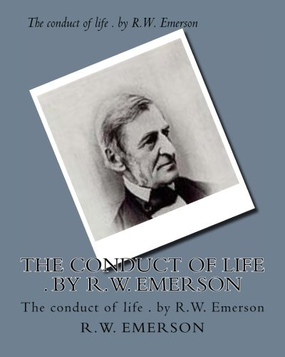 The conduct of life . by R.W. Emerson - Rw Emerson