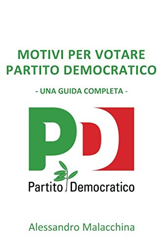 Motivi per Votare Partito Democratico: Una Guida Completa (Italian Edition)
