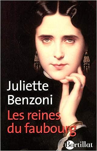 Amazon Fr Les Reines Du Faubourg Juliette Benzoni Livres