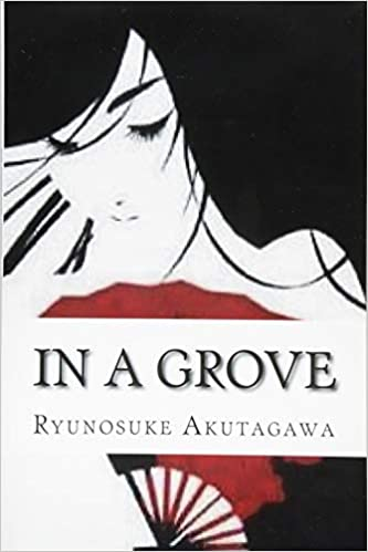In a Grove: Ryunosuke Akutagawa: 9781544623047: Amazon com