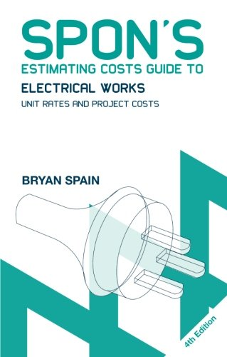 Spon's Estimating Costs Guide to Electrical Works: Unit Rates and Project Costs (Spon's Estimating Costs Guides) by imusti