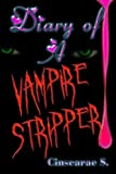 Diary of a Vampire Stripper, Cinsearae S., 146995916X