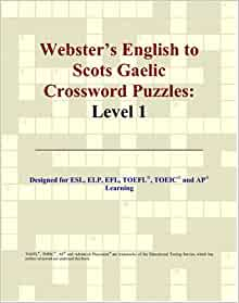 Webster S English To Scots Gaelic Crossword Puzzles Level 1 Parker Philip M 9780497832285 Amazon Com Books