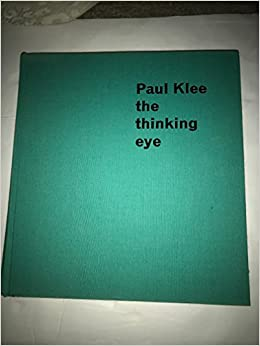 paul klee the thinking eye the notebooks of paul kless the documents of modern art series vol 15