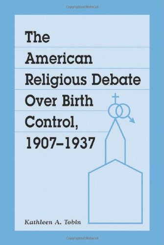 The American Religious Debate over Birth Control 1907-1937