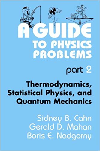 Thermodynamics A Guide to Physics Problems and Quantum Mechanics Statistical Physics Part 2