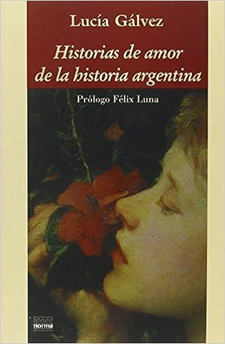 Historias de amor de la historia argentina (Spanish Edition)