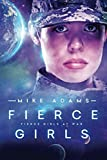 Fierce Girls (Fierce Girls at War)