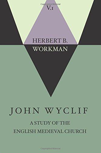 John Wyclif; A Study of the English Medieval Church, Volume 1 ebook