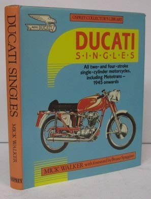 (DUCATI SINGLES: All Two- and Four-stroke Single-cylinder Motorcycles Including Mototrans - 1945 Onwards (Osprey collector
