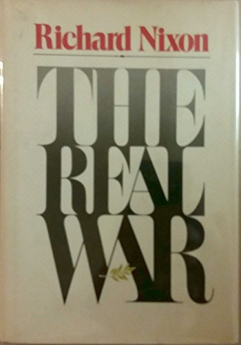The Real War by Richard Nixon