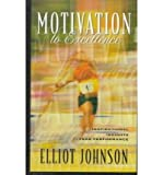 Motivation to Excellence, Elliot Johnson, 1887002200