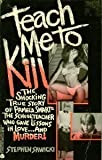 Teach Me to Kill, Stephen Sawicki, 0380766493
