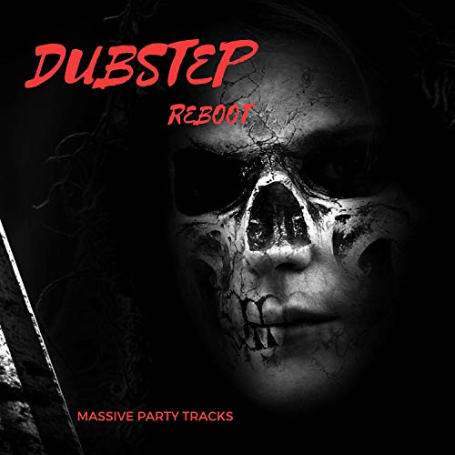 Dubstep Reboot - Massive Party Tracks