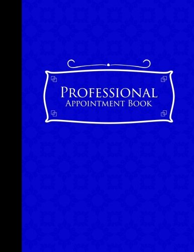 Download Professional Appointment Book: 2 Columns Appointment Log Book, Appointment Time Planner, Hourly Appointment Calendar, Blue Cover (Volume 49) ebook